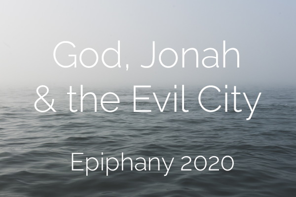 "Jonah 1:1-2  ""God, Jonah & The Evil City"""